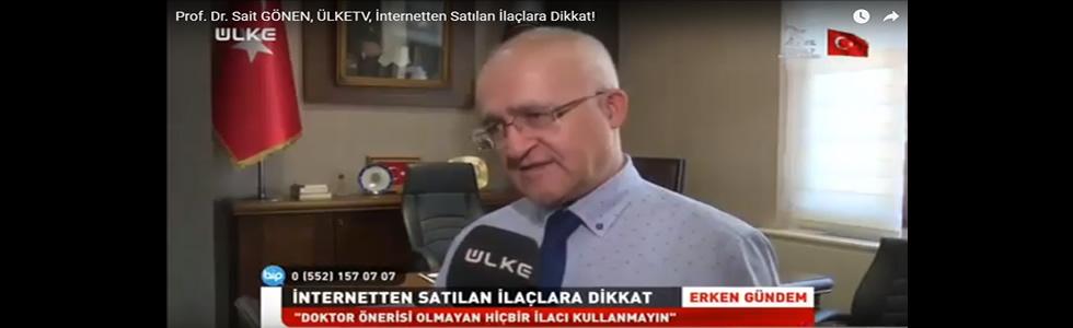 Prof. Dr. Sait GÖNEN, ÜLKETV, İnternetten Satılan İlaçlara Dikkat!