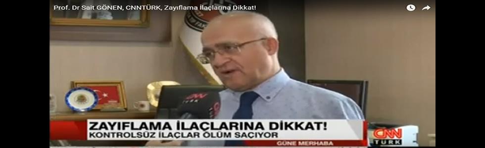 Prof. Dr Sait GÖNEN, CNNTÜRK, Zayıflama İlaçlarına Dikkat!